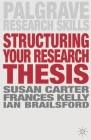 Structuring Your Research Thesis (Palgrave Research Skills) Cover Image