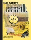 Music Theory Basic Rudiments Workbook - Ultimate Music Theory: Basic Rudiments Ultimate Music Theory Workbook includes UMT Guide & Chart, 12 Step-by-S Cover Image