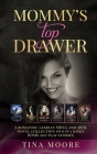 Mommy's Top Drawer: A romantic lesbian MDLG and ABDL novel collection of 6 in 1 kinky BDMS age play stories Cover Image