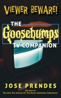 Viewer Beware! The Goosebumps TV Companion (hardback) Cover Image