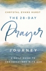 The 28-Day Prayer Journey: A Daily Guide to Conversations with God Cover Image