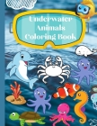 Underwater animals coloring book: Easy Animal Designs for coloring - Drinking animals coloring book Cover Image
