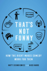 That's Not Funny: How the Right Makes Comedy Work for Them Cover Image