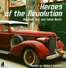 Heroes of the Revolution: American Cars and Cuban Beats Cover Image