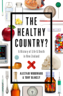 The Healthy Country?: A History of Life & Death in New Zealand Cover Image
