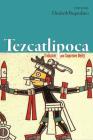 Tezcatlipoca: Trickster and Supreme Deity Cover Image