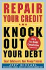 Repair Your Credit and Knock Out Your Debt Cover Image