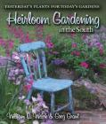 Heirloom Gardening in the South: Yesterday's Plants for Today's Gardens (Texas A&M AgriLife Research and Extension Service Series) Cover Image