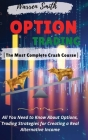Options Trading: The Most Complete Crash Course All You Need to Know About Options, Trading Strategies for Creating a Real Alternative Cover Image