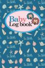 Baby Logbook: Baby Daily Logbook, Baby Tracker For Twins, Baby Log Book Twins, Sleep Tracker Baby, Cute Sea Shells Cover, 6 x 9 Cover Image