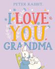 I Love You, Grandma (Peter Rabbit) Cover Image