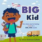 Big Kid: For When You're Feeling Small in a Big, Big World Cover Image
