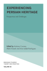 Experiencing Persian Heritage: Perspectives and Challenges (Bridging Tourism Theory and Practice #10) Cover Image