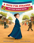A Vote for Susanna: The First Woman Mayor Cover Image