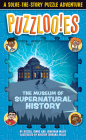 Puzzlooies! The Museum of Supernatural History: A Solve-the-Story Puzzle Adventure Cover Image