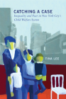 Catching a Case: Inequality and Fear in New York City's Child Welfare System Cover Image