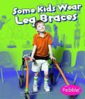 Some Kids Wear Leg Braces Cover Image
