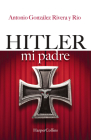 Hitler, mi padre (Hitler, My Father - Spanish Edition) Cover Image