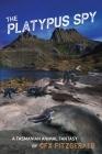 The Platypus Spy: A Tasmanian Animal Fantasy Cover Image