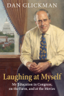 Laughing at Myself: My Education in Congress, on the Farm, and at the Movies Cover Image