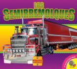 Los Semirremolques (Semi Trucks) (Maquinas Poderosas (Mighty Machines)) Cover Image