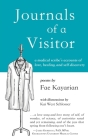 Journals of a Visitor: A Medical Scribe's Accounts of Love, Healing, and Self-discovery Cover Image