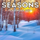 Seasons Calendar 2021: 16-Month Calendar, Cute Gift Idea For 4 Seasons Lovers Women & Men Cover Image