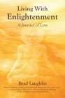Living With Enlightenment: A Journey of Love Cover Image