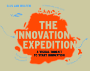 The Innovation Expedition: A Visual Toolkit to Start Innovation Cover Image