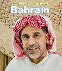 Cultures of the World: Bahrain Cover Image