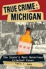 True Crime: Michigan: The Statpb (True Crime (Stackpole)) Cover Image