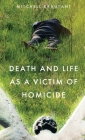 Death and Life as a Victim of Homicide Cover Image