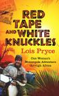 Red Tape and White Knuckles: One Woman's Adventure Through Africa Cover Image