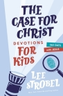 The Case for Christ Devotions for Kids: 365 Days with Jesus (Case For... Series for Kids) Cover Image