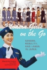 Modern Girls on the Go: Gender, Mobility, and Labor in Japan Cover Image