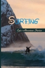 Surfing: Epic Adventure Stories: Surf Book Cover Image