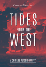 Tides from the West: A Chinese Autobiography Cover Image
