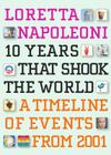 10 Years That Shook the World: A Timeline of Events from 2001 Cover Image
