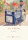 Ice Cream: A History (Shire Library) Cover Image