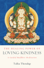 The Healing Power of Loving-Kindness: A Guided Buddhist Meditation Cover Image