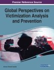 Global Perspectives on Victimization Analysis and Prevention Cover Image