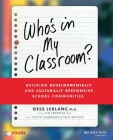 Who's in My Classroom?: Building Developmentally and Culturally Responsive School Communities Cover Image