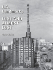 L.A. Landmarks Lost and Almost Lost Cover Image