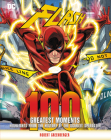 Flash: 100 Greatest Moments: Highlights from the History of the Scarlet Speedster (100 Greatest Moments of DC Comics) Cover Image