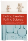 Failing Families, Failing Science: Work-Family Conflict in Academic Science Cover Image