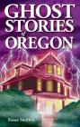 Ghost Stories of Oregon Cover Image