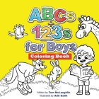 ABCs and 123s for Boys Coloring Book: Jumbo pictures. Hours of fun animals, scenes, letters and numbers to color. A big activity workbook for toddlers Cover Image