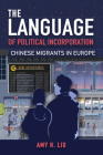 The Language of Political Incorporation: Chinese Migrants in Europe Cover Image