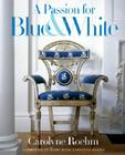 A Passion for Blue and White Cover Image