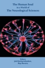 The Human Soul in a World of The Neurological Sciences Cover Image